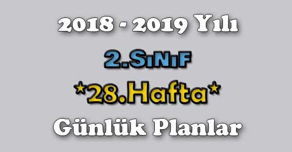 2018 - 2019 Yılı 2.Sınıf Tüm Dersler Günlük Plan - 28.Hafta